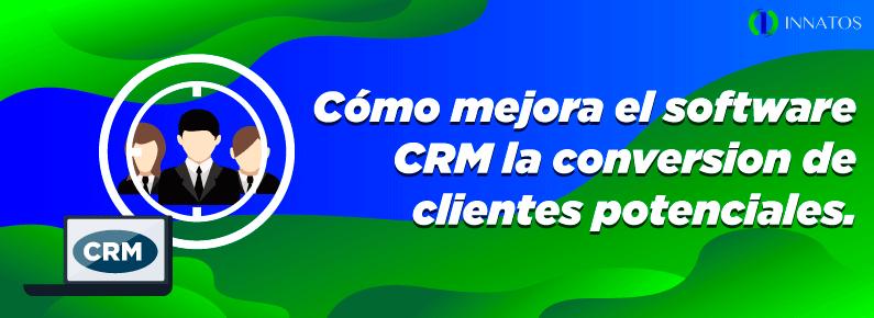 INNATOS Cómo mejora el software de CRM la conversión de clientes potenciales