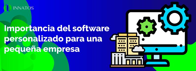 innatos Importancia del software personalizado para una pequeña empresa