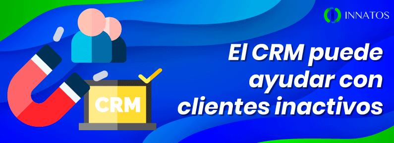 INNATOS El CRM puede ayudar con clientes inactivos