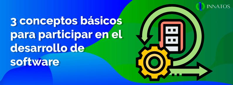 innatos 3 conceptos básicos para participar en el desarrollo de software personalizado