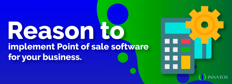 Innatos - Reasons to implement Point of Sale Software in your business - Cover