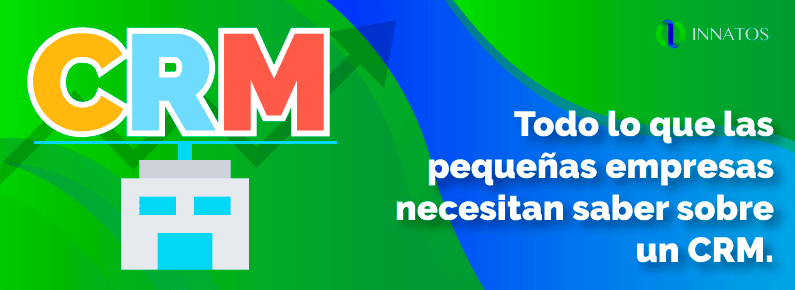 Innatos/loquenecesitansaberlaspequeñasempresassobreuncrm/crm