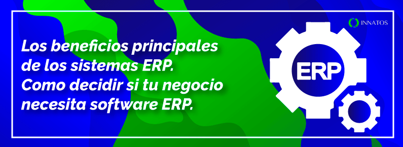Innatos - Beneficios principales de los sistemas ERP