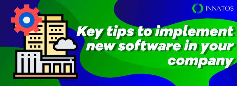 Innatos - Key tips to implement new software in your company - title