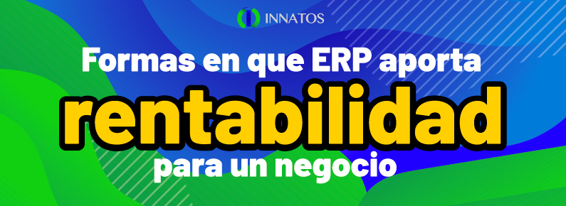 Innatos - Formas en que ERP aporta rentabilidad para un negocio - titulo