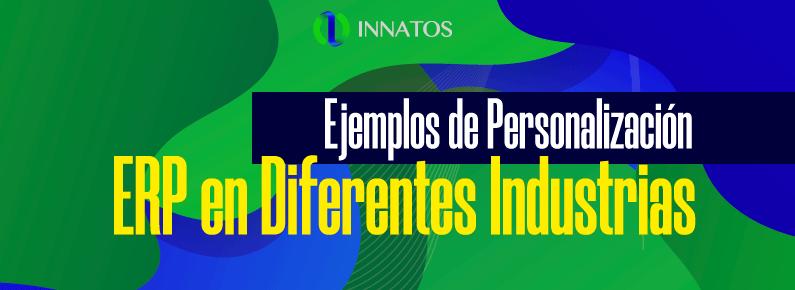 Innatos - Ejemplos de Personalización ERP en Diferentes Industrias - titulo