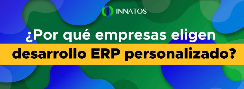 INNATOS-Por-que-empresas-eligen-desarrollo-ERP-personalizado-titulo