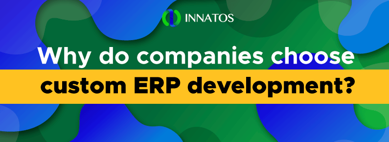 INNATOS-Why-do-companies-choose-custom-ERP-development-Title.