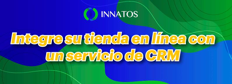 Innatos - Integre su tienda en línea con un servicio de CRM - titulo