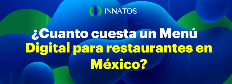 Innatos - ¿Cuanto cuesta un menú digital para restaurantes en México? - titulo