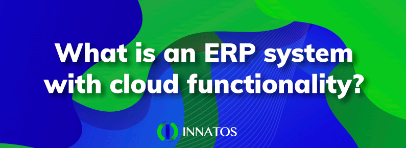 Innatos - What is an ERP system with cloud functionality? - title