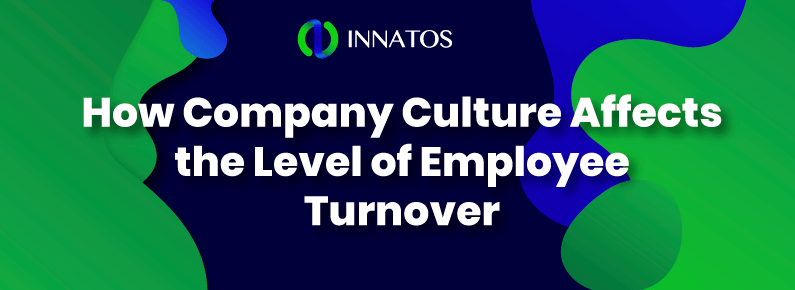 Innatos - How Company Culture Affects the Level of Employee Turnover - title