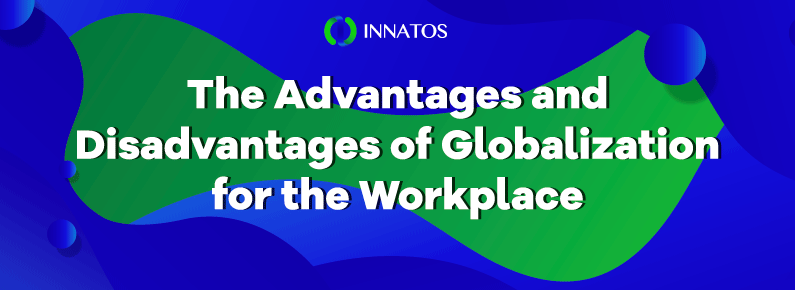 Innatos - The Advantages and Disadvantages of Globalization - title