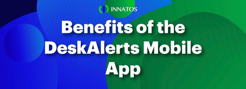 Innatos - Benefits of the DeskAlerts Mobile App - title