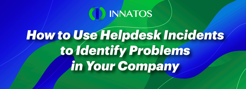 Innatos - How to Use Helpdesk Incidents to Identify Problems - title