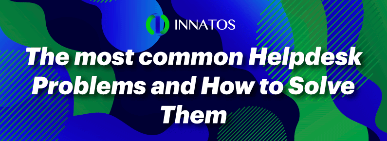 Innatos -The Most Common Helpdesk Problems…and How to Solve Them - title