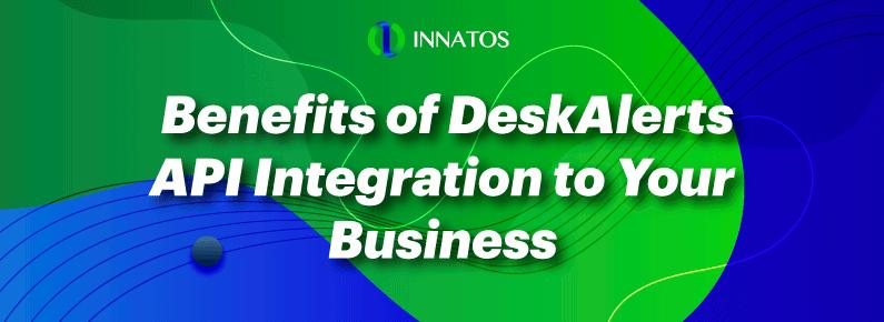 Innatos - Benefits of DeskAlerts API Integration to Your Business - titulo