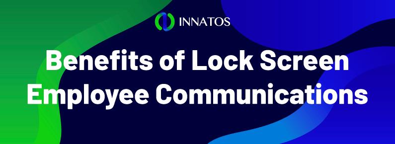 Innatos - Benefits of Lock Screen Employee Communications - title
