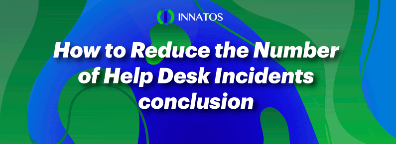 Innatos - How to Reduce the Number of Help Desk Incidents - title