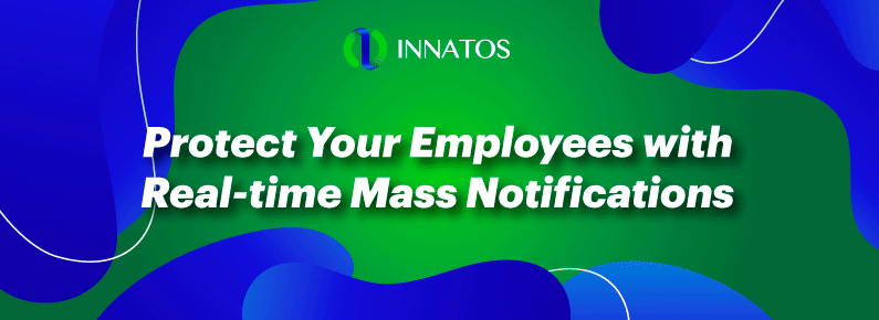 Protect Your Employees with Real-time Mass Notifications - title