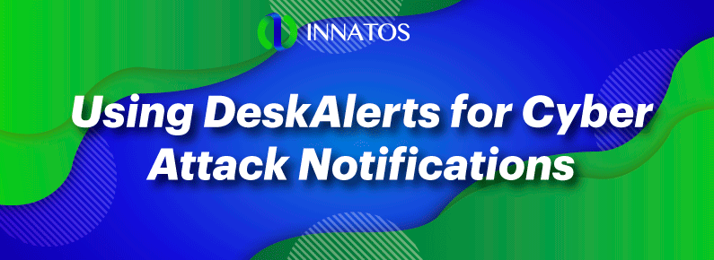 iNNATOS - Using DeskAlerts for Cyber Attack Notifications - TITLE