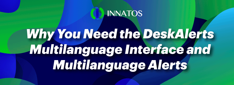 Innatos - Why You Need the DeskAlerts Multilanguage Interface and Multilanguage Alerts - title