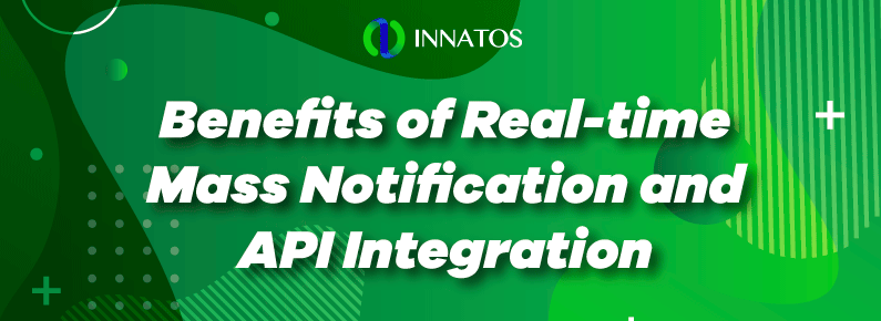 Innatos - Benefits of Real-time Mass Notification and API Integration - title