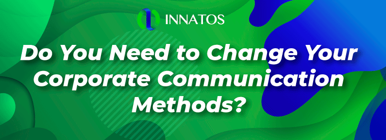 Innatos - Do You Need to Change Your Corporate Communication Methods? - titulo