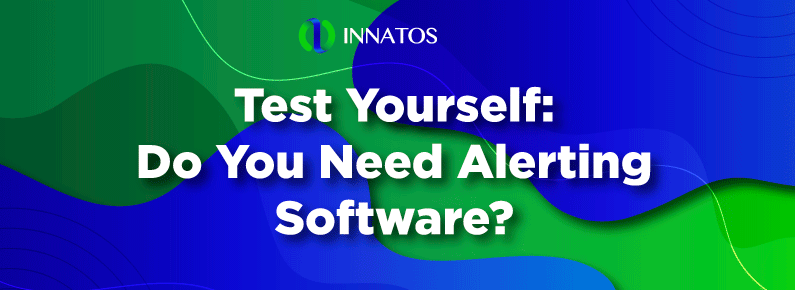 Innatos - Do You Need Alerting Software? - title