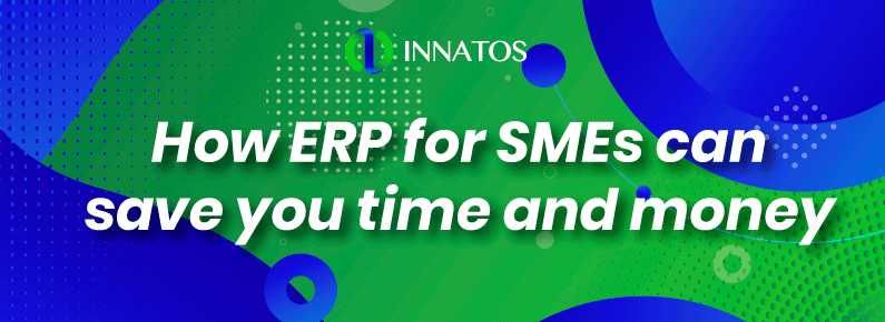 Innatos - How ERP for SMEs can save you time and money - title