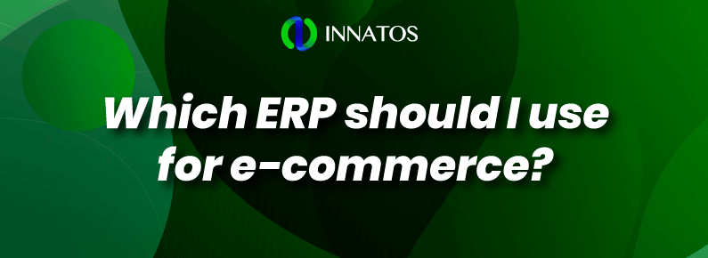 Innatos - Which ERP should I use for e-commerce? - title