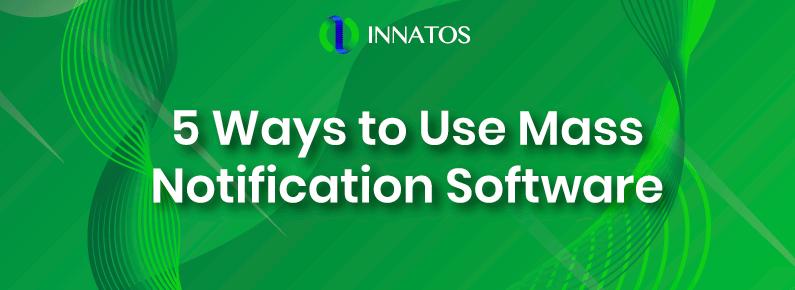 Innatos -5 Ways to Use Mass Notification Software - title