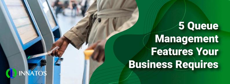 Innatos - 5 Queue Management Features Your Business Requires - title
