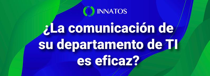 Innatos - ¿La comunicación de su departamento de TI es eficaz? - banner