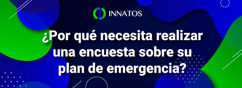 Innatos - ¿Por qué necesita realizar una encuesta sobre su plan de emergencia? - title