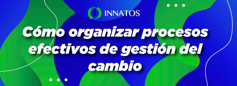 Innatos - Cómo organizar procesos efectivos de gestión del cambio - banner