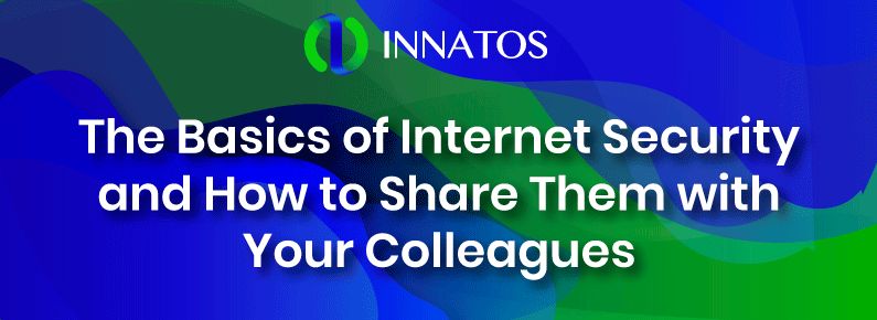 Innatos - The Basics of Internet Security and How to Share Them with Your Colleagues - banner