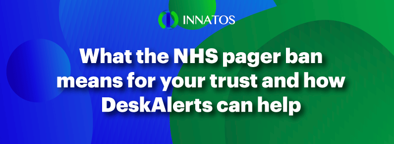 Innatos - What the NHS pager ban means for your trust and how DeskAlerts can help - banner
