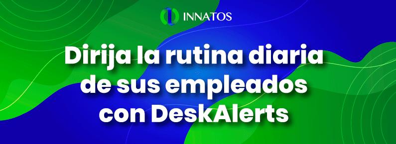Innatos -Dirija la rutina diaria de sus empleados con DeskAlerts