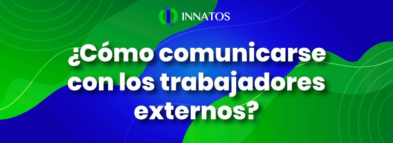 Innatos - ¿Cómo comunicarse con los trabajadores externos?