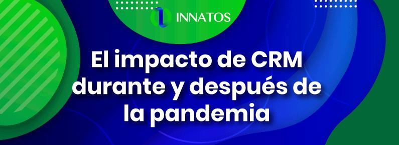 Innatos - impacto de CRM durante y después la pandemia