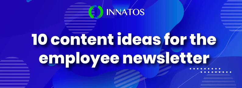 Innatos - 10 content ideas for the employee newsletter